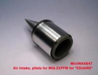 MiniWA4847    Air intake, pitots for MiG-21PFM for «EDUARD» (attach3 23202)