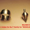"MiniWA7244    Air intake for Su-7 family for ""MODELSVIT"" (attach2 23075)"