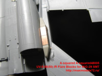 A-squared48005   UV-5-08(50) IR Flare Blocks for MiG-29 SMT. (attach4 40506)